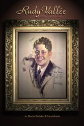 Rudy Vallee: A...