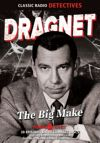 Dragnet: The Big Make