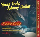 Yours Truly, Johnny Dollar: Phantom Chases