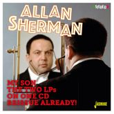 Allan Sherman: My Son...