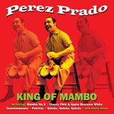 PEREZ PRADO: King of...